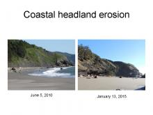 On the left is a photo of the south headland taken on 6/5/10 and on the right is one taken on 1/13/2015.  You can see how dramatically the headland has been eroded by the high seas and unstable slopes.